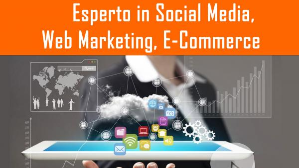 Esperto in Social media, Web Marketing, E-Commerce