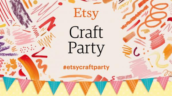 Torna l'Etsy Craft Party, un'esplosione di creatività
