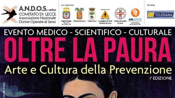 A.N.D.O.S. onlus, comitato di Lecce presenta: oltre la paura, arte e cultura della prevenzione dei tumori al seno